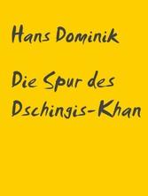 Die Spur des Dschingis-Khan - Zukunftsroman