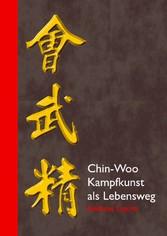 Chin-Woo - Kampfkunst als Lebensweg