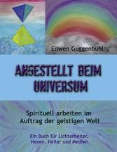 Angestellt beim Universum - Spirituell arbeiten...