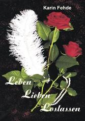 Leben Lieben Loslassen - Lyrik Aphorismen Poesie
