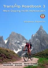 Transalp Roadbook 3: Mein Doping heißt Hefeweizen - Zwei Tourberichte: Schliersee - Monte Grappa und Karwendel - Brenner - Gardasee