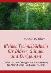 Kleines Technikbüchlein für Bläser, Sänger und ...