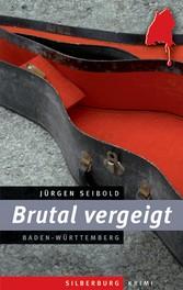 Brutal vergeigt - Ein Baden-Württemberg-Krimi
