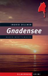 Gnadensee - Ein Baden-Württemberg Krimi