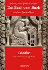 Das Buch vom Buch - 5000 Jahre Buchgeschichte