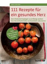 111 Rezepte für ein gesundes Herz - Den Cholest...