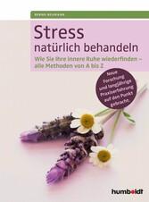 Stress natürlich behandeln - Wie Sie Ihre inner...