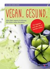 Vegan. Gesund. - Alles über vegane Ernährung. M...