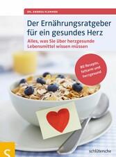 Der Ernährungsratgeber für ein gesundes Herz - ...