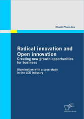Radical innovation and Open innovation: Creating new growth opportunities for business. Illumination with a case study in the LED industry