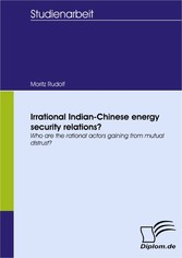Irrational Indian-Chinese energy security relat...