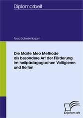 Die Marte Meo Methode als besondere Art der Förderung im heilpädagogischen Voltigieren und Reiten