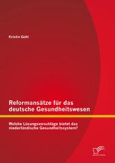 Reformansätze für das deutsche Gesundheitswesen...