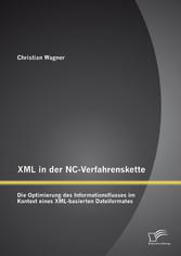 XML in der NC-Verfahrenskette: Die Optimierung ...