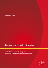 Jesper Juul und Inklusion: Juuls Denken als Bei...