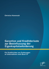 Garantien und Kreditderivate zur Beeinflussung ...
