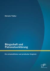 Bürgschaft und Patronatserklärung: Ein wirtscha...