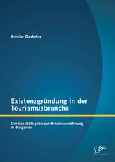 Existenzgründung in der Tourismusbranche: Ein G...