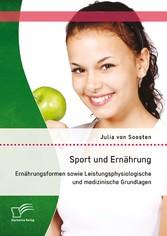 Vorschaubild von Sport und Ernährung: Ernährungsformen sowie Leistungsphysiologische und medizinische Grundlagen