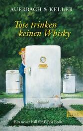 Tote trinken keinen Whisky - Ein neuer Fall für Pippa Bolle