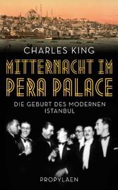 Mitternacht im Pera Palace - Die Geburt des mod...