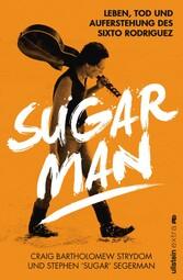 Sugar Man - Leben, Tod und Auferstehung des Six...