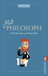 Klo-Philosoph - In 100 Sitzungen zum Klugscheißer