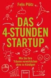 Das 4-Stunden-Startup - Wie Sie Ihre Träume ver...