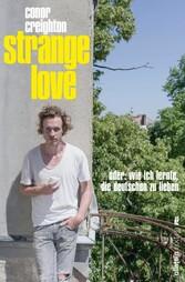 Strange Love - Oder: Wie ich lernte, die Deutsc...