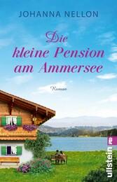 Die kleine Pension am Ammersee - Roman