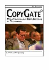 CopyGate - Der Sündenfall des Karl-Theodor zu Guttenberg