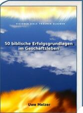 50 biblische Erfolgsgrundlagen im Geschäftslebe...
