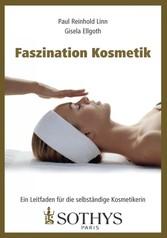 Faszination Kosmetik - Ein Leitfaden für die se...