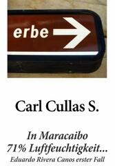 In Maracaibo 71% Luftfeuchtigkeit... - Eduardo Rivera Canos erster Fall