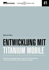 Entwicklung mit Titanium Mobile - Plattformunab...