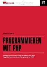 Programmieren mit PHP - Grundlagen der Programm...