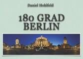 180 Grad Berlin - Der Kopf ist Rund damit die G...