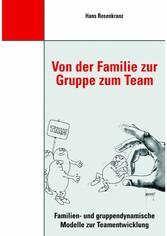 Von der Familie zur Gruppe zum Team - Familien-...