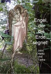 Engel, der die Erde segnet! - Haiku und Tanka