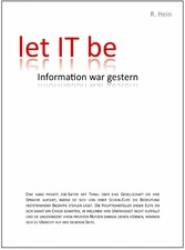 let IT be - Information war gestern