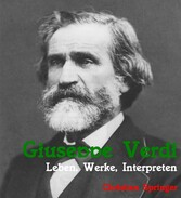 Giuseppe Verdi. Leben, Werke, Interpreten