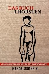 Das Buch Thorsten - 47 kulturphilosophische Wortbuletten aus reinem Hacktext