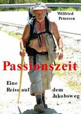 Passionszeit - Eine Reise auf dem Jakobsweg 2007