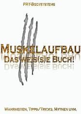 Muskelaufbau - Das weis(s)e Buch!