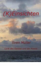 (K)Einsichten - Lyrik des Geistes und der Poesie