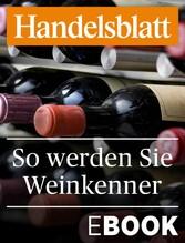 So werden Sie Weinkenner