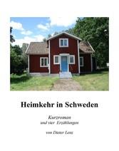 Heimkehr in Schweden - Kurzroman und 4 Erzählungen