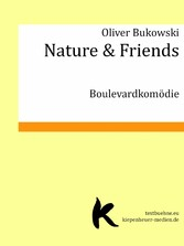 Nature & Friends - Boulevardkomödie