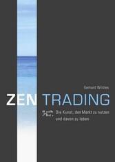 ZENTrading - Die Kunst, den Markt zu nutzen und...