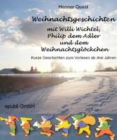 Weihnachtsgeschichten mit Willi Wichtel, Philip...